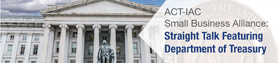 Small Business Alliance Straight Talk Featuring Department of Treasury Banner